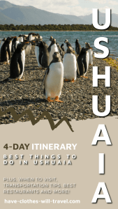 4 days in Ushuaia - the ultimate itinerary and best things to do