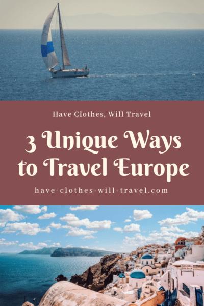 3 Unique Ways to Travel Europe