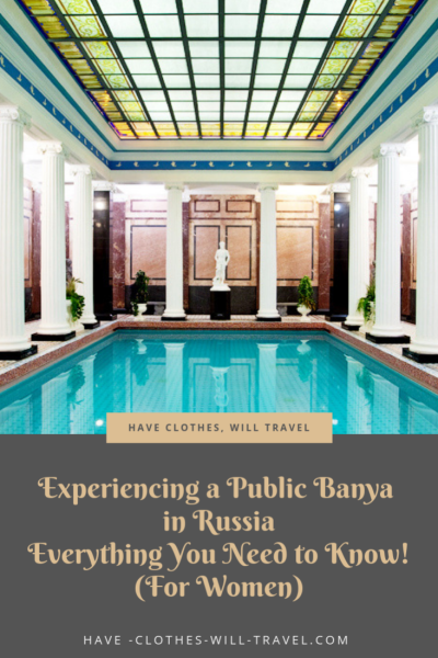 Visiting Sanduny Public Banya in Russia – Everything You Want to Know Before Going