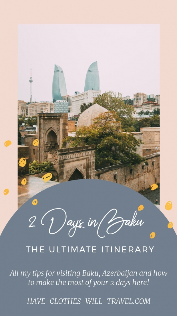 How to Spend 2 Days in Baku, Azerbaijan - The Ultimate Itinerary