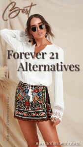 15+ Stores Like Forever 21 for Affordable & Fashionable Clothing