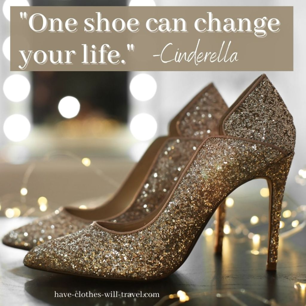 _One shoe can change your life._