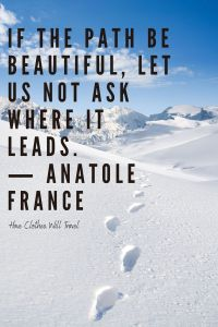 If the path be beautiful, let us not ask where it leads. Inspiring Journey Quotes for Instagram