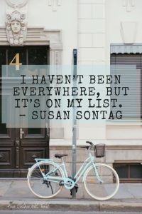 Travel quotes: I haven't been everywhere, but it's on my list.