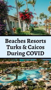 I Stayed at Beaches Turks and Caicos During COVID-19 in 2021 - This Was My Experience