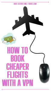 how to book cheaper flights with a vpn