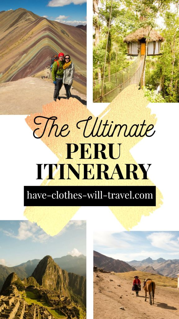 How to Spend 10 Days in Peru - The Ultimate Itinerary
