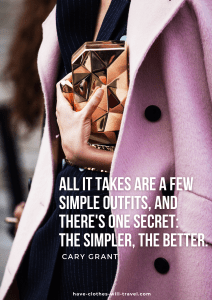 All it takes are a few simple outfits. And there's one secret: the simpler, the better - Cary Grant