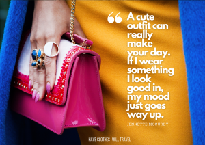 A cute outfit can really make your day. If I wear something I look good in, my mood just goes way up. - Jennette McCurdy