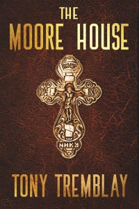 Haverhill House Publishing: Forthcoming TItles —The Moore House by Tony Tremblay