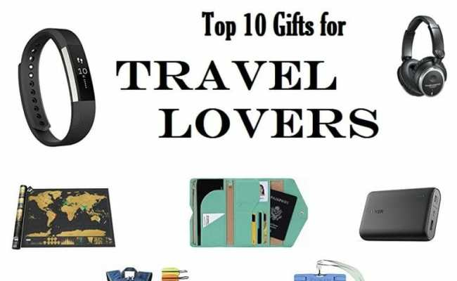 Top 10 Gifts For Travel Lovers Have Seat Will Travel