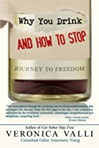 Why You Drink and How to Stop: A Journey to Freedom By Veronica Valli  Price:  £9.99