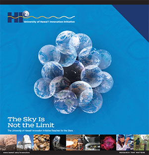 """The Sky Is Not the Limit"" is a special tabloid insert in the Honolulu Star-Advertiser highlighting the University of Hawaiʻi Innovation Initiative. (Cover image courtesy Oahu Publications)"