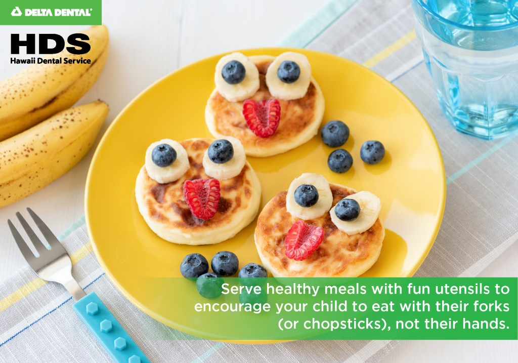 Serve healthy meals with fun utensils to encourage your child to eat with their forks (or chopsticks), not their hands.