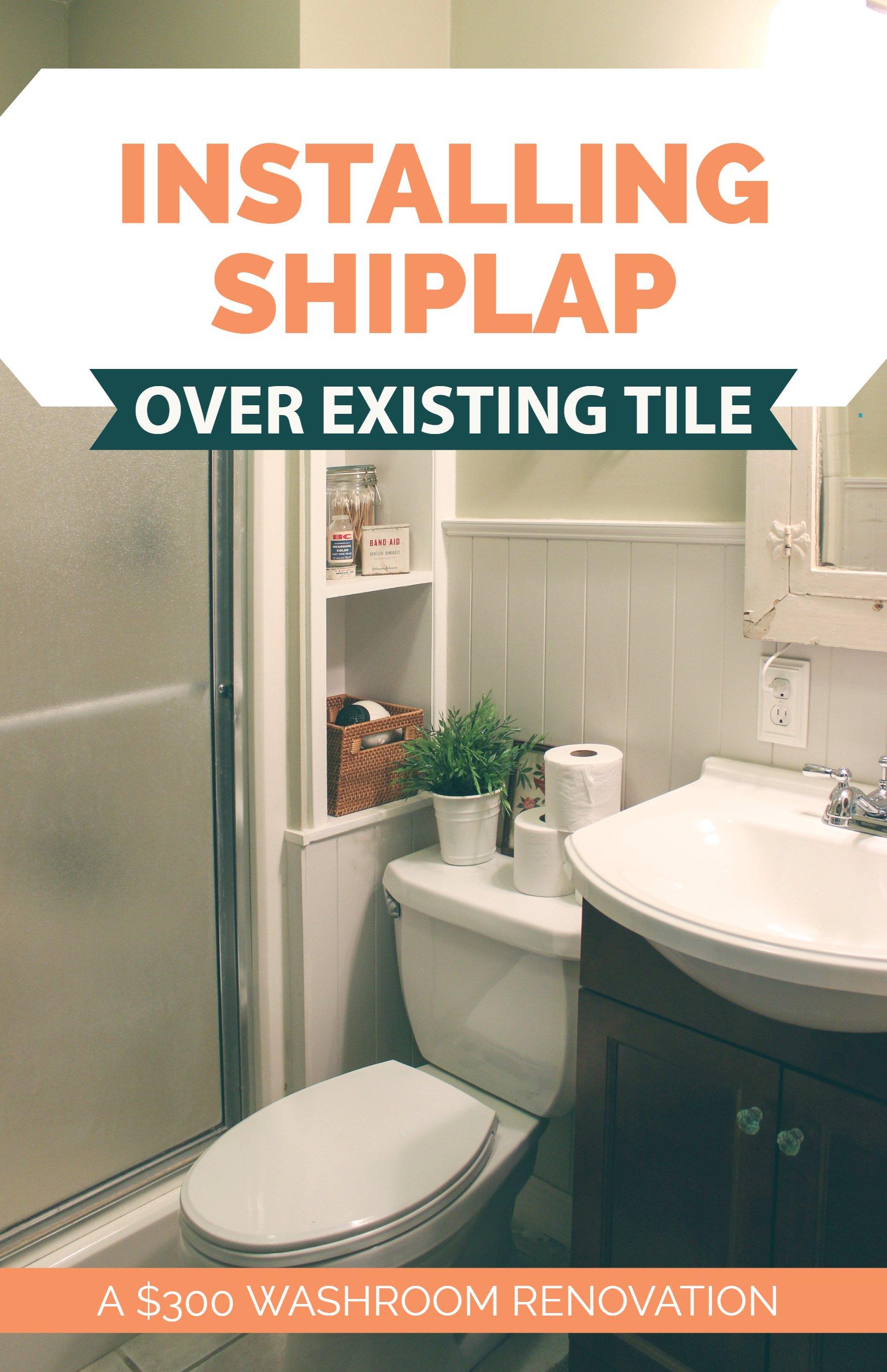 $300 Bathroom Remodel U2013 Installing Shiplap Or Paneling Over Tile