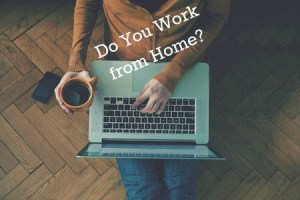 9 Things You Need to Know to Work from Home in an Online Business