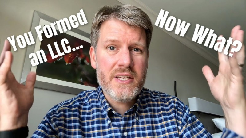 What to Do AFTER You Form an LLC - 6 Steps You Must Take