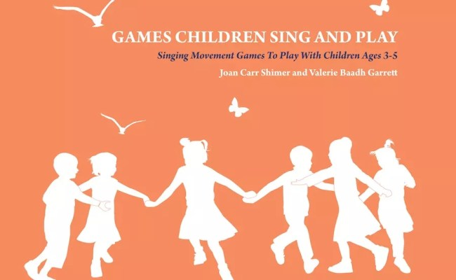 Games Children Sing And Play Singing Movement Games To