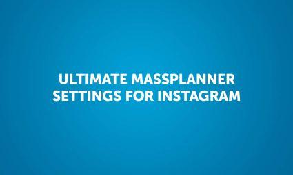 Ultimate Mass Planner Instagram Settings