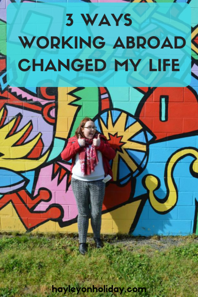 Check out the three big ways my working holiday in Canada changed my life.