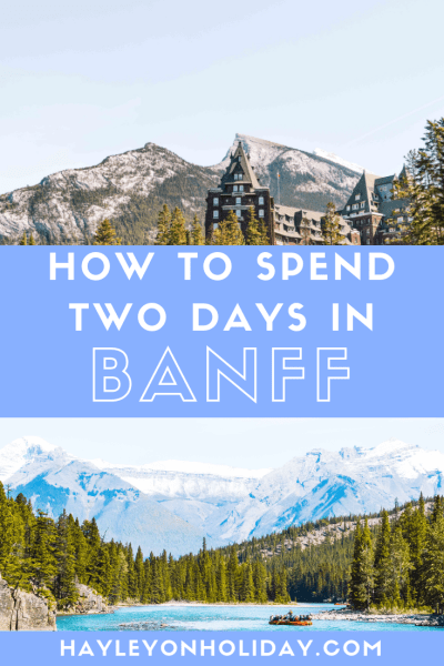 How to spend two days in Banff