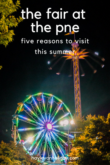 The Fair at the PNE in Vancouver, British Columbia