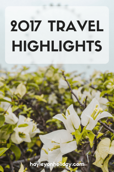 Check out my 2017 travel highlights, when I travelled to 17 countries across 4 continents!