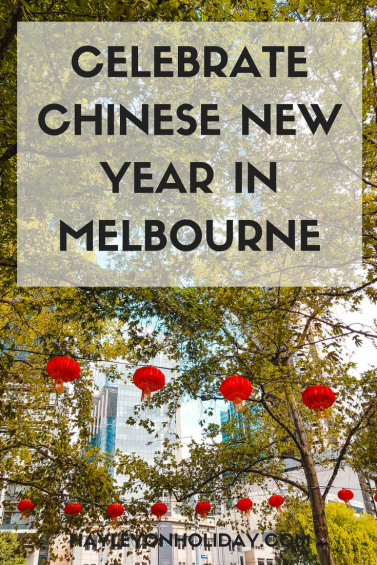 The best events to check out when celebrating the Lunar New Year/Chinese New Year in Melbourne, Australia
