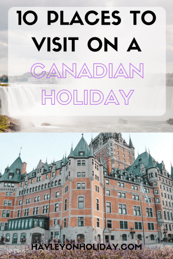 10 Places to Visit on a Canada Holiday. From BC to Quebec, these are my recommendations for the best places to visit in Canada.