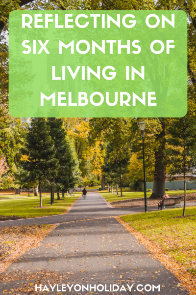 Reflecting on six months of living back in Melbourne, Australia