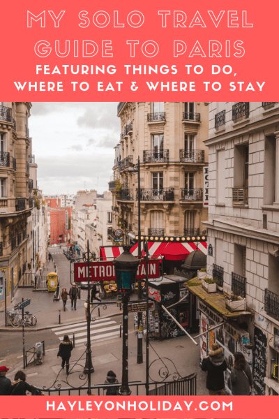 My solo travel guide to Paris - featuring the best things to do in Paris, where to eat and where to stay on a budget.