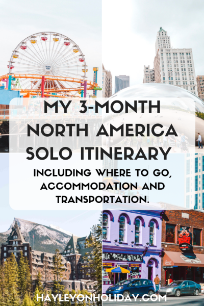 My 3-month solo North America itinerary. Use this post as a guide for planning your own solo travel journey across Canada and/or the US.