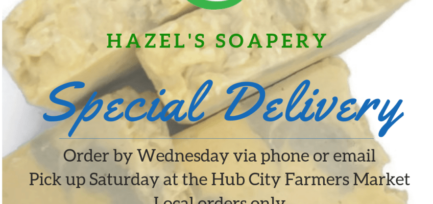 Hazels Soapery now offers Hub City Farmers Market Delivery