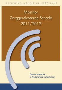 Monitor Zorggerelateerde Schade 2011 -2012 - Veilige toepassing van medische technologie in het ziekenhuis