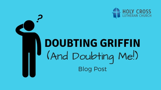 Doubting Griffin (& Doubting Me!)