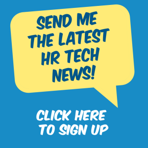Sign up for the latest HR Tech News