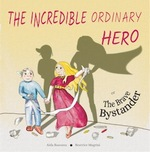 The Incredible Ordinary Hero or The Brave Bystander: Burns