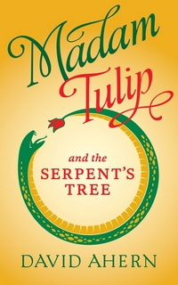 Madam Tulip and the Serpent's Tree
