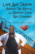 Life and Death Behind the Brick and Razor: Code Red Diamond
