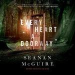 Every Heart a Doorway (Audiobook)