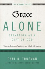 Grace Alone—-Salvation as a Gift of God