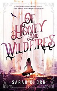 Of Honey and Wildfires