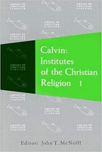 Institutes of Christian Religion vol 1