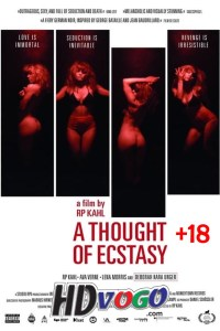 A Thought Of Ecstasy 2018 in HD Full Movie