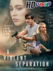 A Violent Separation 2019 in HD English Full Movie