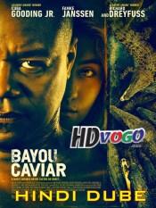 Bayou Caviar 2018 in HD Hindi Dubbed Full Movie