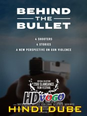 Behind the Bullet 2019 in HD Full Movie