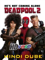 Deadpool 2 2018 in HD Hindi Dubbed Full Movie