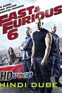 Fast and Furious 6 2013 in HD Hindi Full Movie