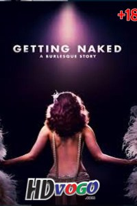 Getting Naked A Burlesque Story 2017 in HD Full Move